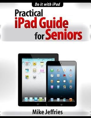 Bog, paperback Practical iPad Guide for Seniors af Mike Jeffries