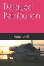 Delayed Retribution af MR Roger Stuart Smith
