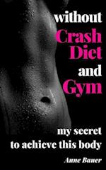 Without Crash Diet and Gym af Anne Bauer