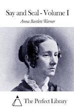 Say and Seal - Volume I af Anna Bartlett Warner