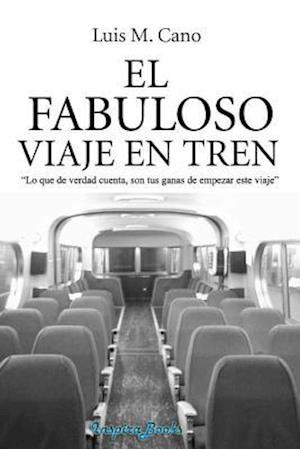 El Fabuloso Viaje En Tren