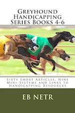 Greyhound Handicapping Series Books 4-6