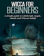 Wicca for Beginners af Dayanara Blue Star