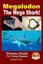 Megalodon - The Mega Shark!