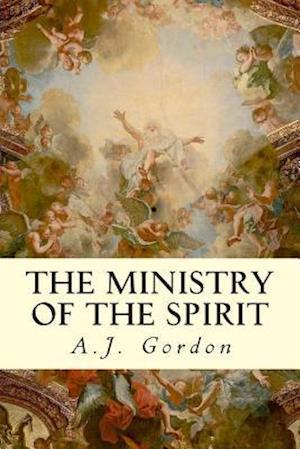 Bog, paperback The Ministry of the Spirit af A. J. Gordon