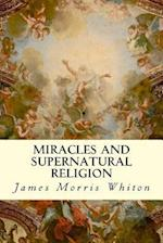 Miracles and Supernatural Religion af James Morris Whiton