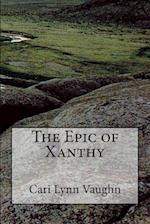 The Epic of Xanthy af Cari Lynn Vaughn