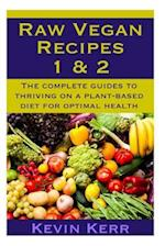 Raw Vegan Recipes 1 & 2