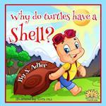Why Do Turtles Have a Shell? af S. Adler, Sigal Adler