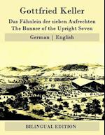 Das Fahnlein Der Sieben Aufrechten / The Banner of the Upright Seven af Gottfried Keller