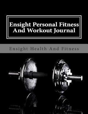 Bog, paperback Ensight Personal Fitness and Workout Journal af MR Larry Lee Sawyer Jr