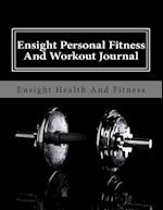 Ensight Personal Fitness and Workout Journal af MR Larry Lee Sawyer Jr