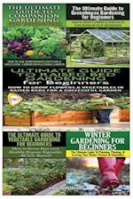 Ultimate Guide to Companion Gardening for Beginners & Ultimate Guide to Greenhouse Gardening for Beginners & Ultimate Guide to Raised Bed Gardening fo