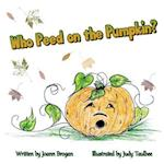 Who Peed on the Pumpkin? af Joann Brogan
