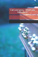 Cars and Guns - What's the Difference? af M. R. Temple