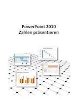 PowerPoint 2010 - Zahlen Prasentieren af Hiroshi Nakanishi, Saskia Giessen