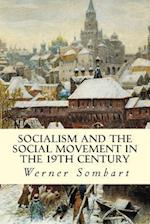 Socialism and the Social Movement in the 19th Century af Werner Sombart