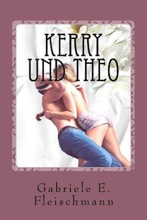 Bog, paperback Kerry Und Theo af Gabriele E. Fleischmann