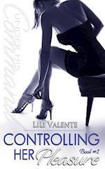 Controlling Her Pleasure af Lili Valente
