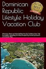 Dominican Republic Lifestyle Holiday Vacation Club FAQ's