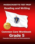 Massachusetts Test Prep Reading and Writing Common Core Workbook Grade 5