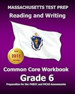 Massachusetts Test Prep Reading and Writing Common Core Workbook Grade 6