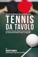 Ricette Di Piatti Per Alte Prestazioni Nel Tennis Da Tavolo
