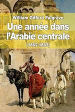 Une Annee Dans L'Arabie Centrale (1862-1863) af William Gifford Palgrave