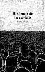 El Silencio de Las Sombras af Lema Mosca