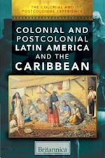 Colonial and Postcolonial Latin America and the Caribbean (Colonial and Postcolonial Experience)