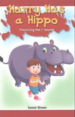 Harry Has a Hippo (Rosen Phonics Readers)
