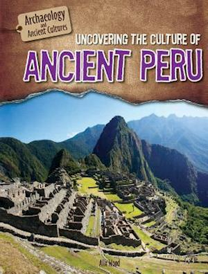 Bog, paperback Uncovering the Culture of Ancient Peru af Alix Wood