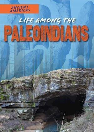 Life Among the Paleoindians