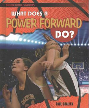 Bog, ukendt format What Does a Power Forward Do? af Paul C. Challen