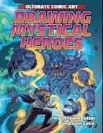 Drawing Mystical Heroes (Ultimate Comic Art)