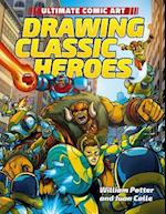 Drawing Classic Heroes (Ultimate Comic Art)