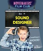 Be a Sound Designer: Creating a Mood (Moviemakers Film Club)