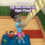 Up and Down in Gym Class (Opposites at School)