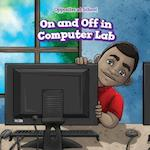 On and Off in Computer Lab (Opposites at School)