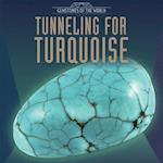 Tunneling for Turquoise (Gemstones of the World)