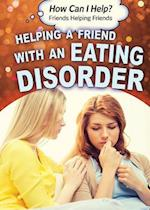 Helping a Friend with an Eating Disorder (How Can I Help Friends Helping Friends)