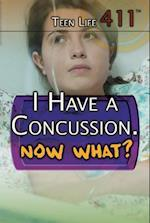 I Have a Concussion. Now What? (Teen Life 411)