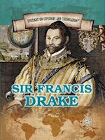 Sir Francis Drake (Spotlight on Explorers and Colonization)