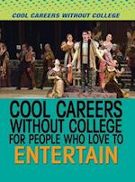 Cool Careers Without College for People Who Love to Entertain (Cool Careers Without College)