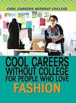 Cool Careers Without College for People Who Love Fashion (Cool Careers Without College)