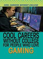 Cool Careers Without College for People Who Love Gaming (Cool Careers Without College)