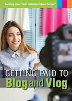 Getting Paid to Blog and Vlog (Turning Your Tech Hobbies Into a Career)