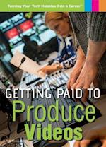 Getting Paid to Produce Videos (Turning Your Tech Hobbies Into a Career)