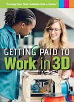 Getting Paid to Work in 3D (Turning Your Tech Hobbies Into a Career)
