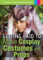 Getting Paid to Make Cosplay Costumes and Props (Turning Your Tech Hobbies Into a Career)